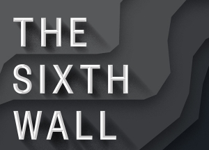 The Sixth Wall